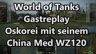 World of Tanks - Gastreplay von Oskorei mit WZ120 4 Kills 6k DMG (HD) (Deutsch)