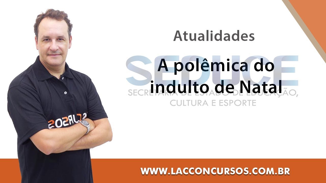 indulto natal 2018 Curso Online   SEDUCE GO 2018   A polêmica do Indulto de Natal  indulto natal 2018