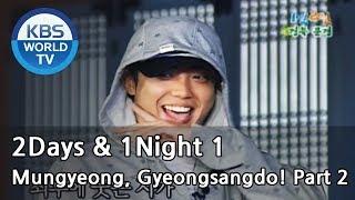 2 Days and 1 Night Season 1 | 1박 2일 시즌 1 - Mungyeong, Gyeongsangdo!, part 2