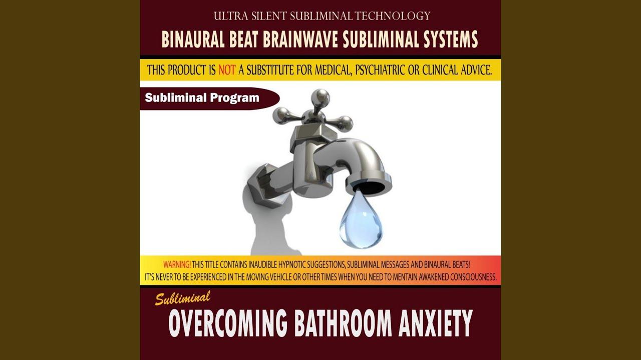 Overcoming Bathroom Anxiety - YouTube
