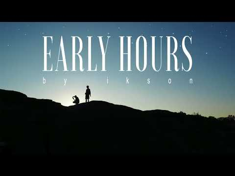 Ikson - Early Hours (Official)
