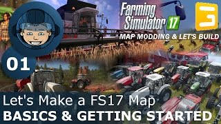 BASICS & GETTING STARTED - Giants Editor: Ep. #1 - Let's Make a FS17 Map