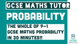 All of Probability in 30 Minutes!! Foundation & Higher Grades 4-9 Maths Revision | GCSE Maths Tutor