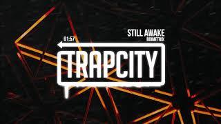 Biometrix - Still Awake