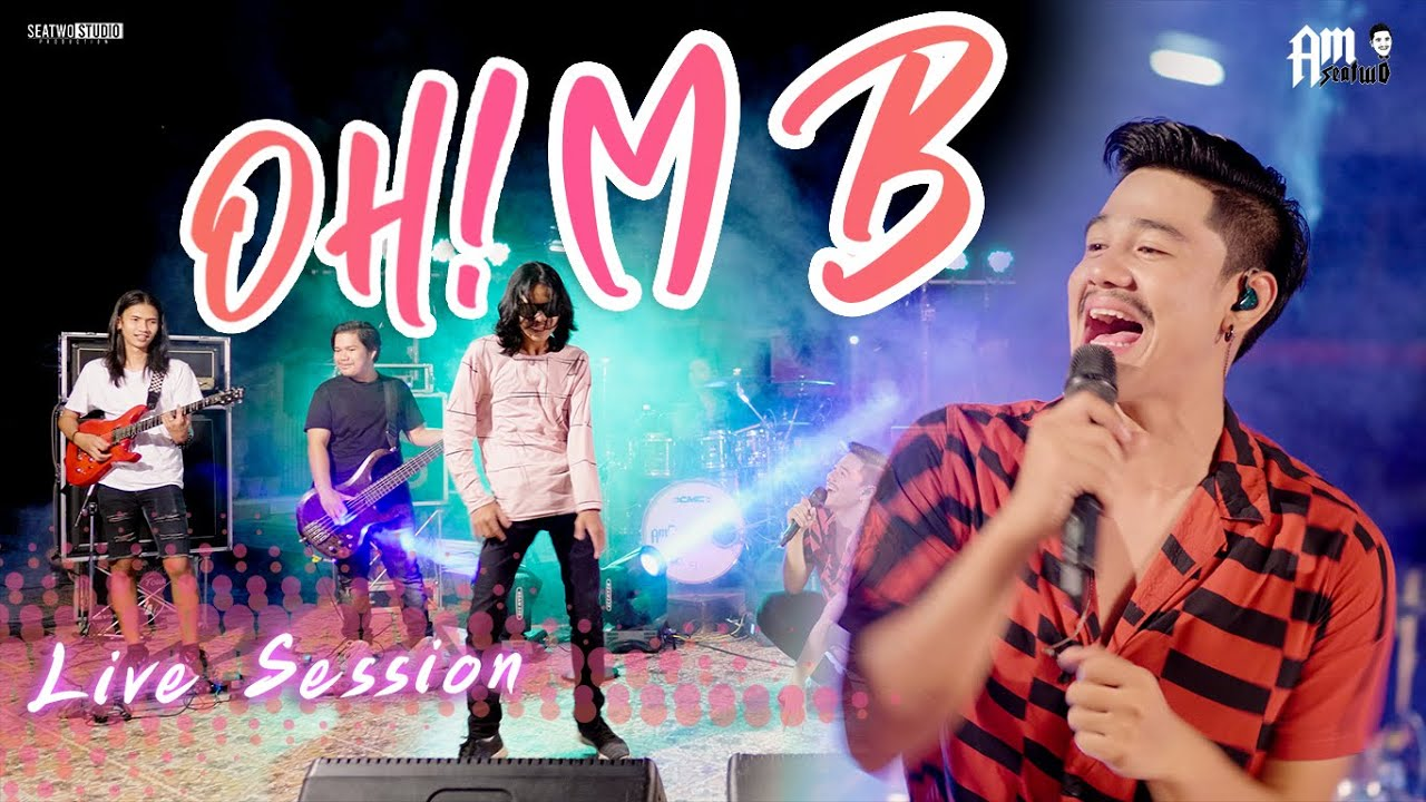 OH ! MB - Am seatwo (Live session)