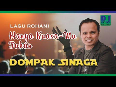 LAGU ROHANI TERBARU DOMPAK SINAGA - HANYA KUASAMU TUHAN (Official Music Video)