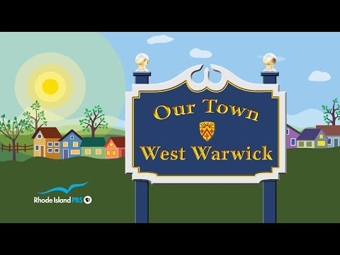 OUR TOWN: WEST WARWICK