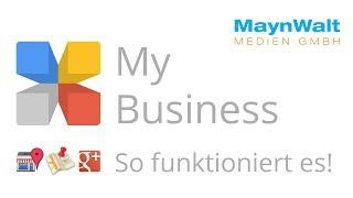 Google My Business - So funktioniert es