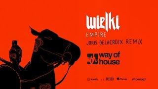 Wielki  - Empire Joris Delacroix Remix Way Of House 13