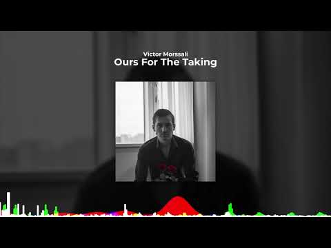 Victor Morssali – Ours For The Taking