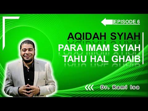 Aqidah Syiah - Episode 6 - Syirik Yang Jelas, Syiah Mengklaim Bahwa Para Imam Mengetahui Hal Ghaib