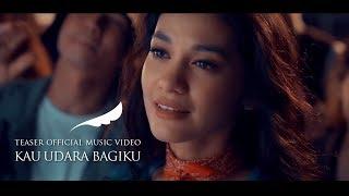 Gambar cover NOAH - Kau Udara Bagiku (Teaser Official Music Video)