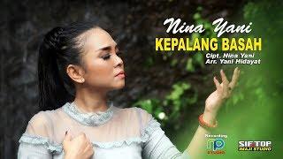 Download lagu NINA YANI TARLING 2019 - KEPALANG BASAH