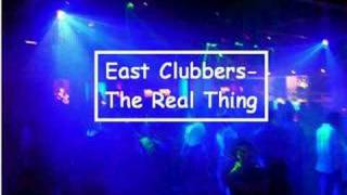 East Clubbers- The Real Thing