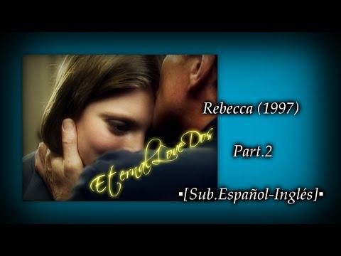 Rebecca (1997) Part.2▪[Sub.Еspañol-Inglés]▪