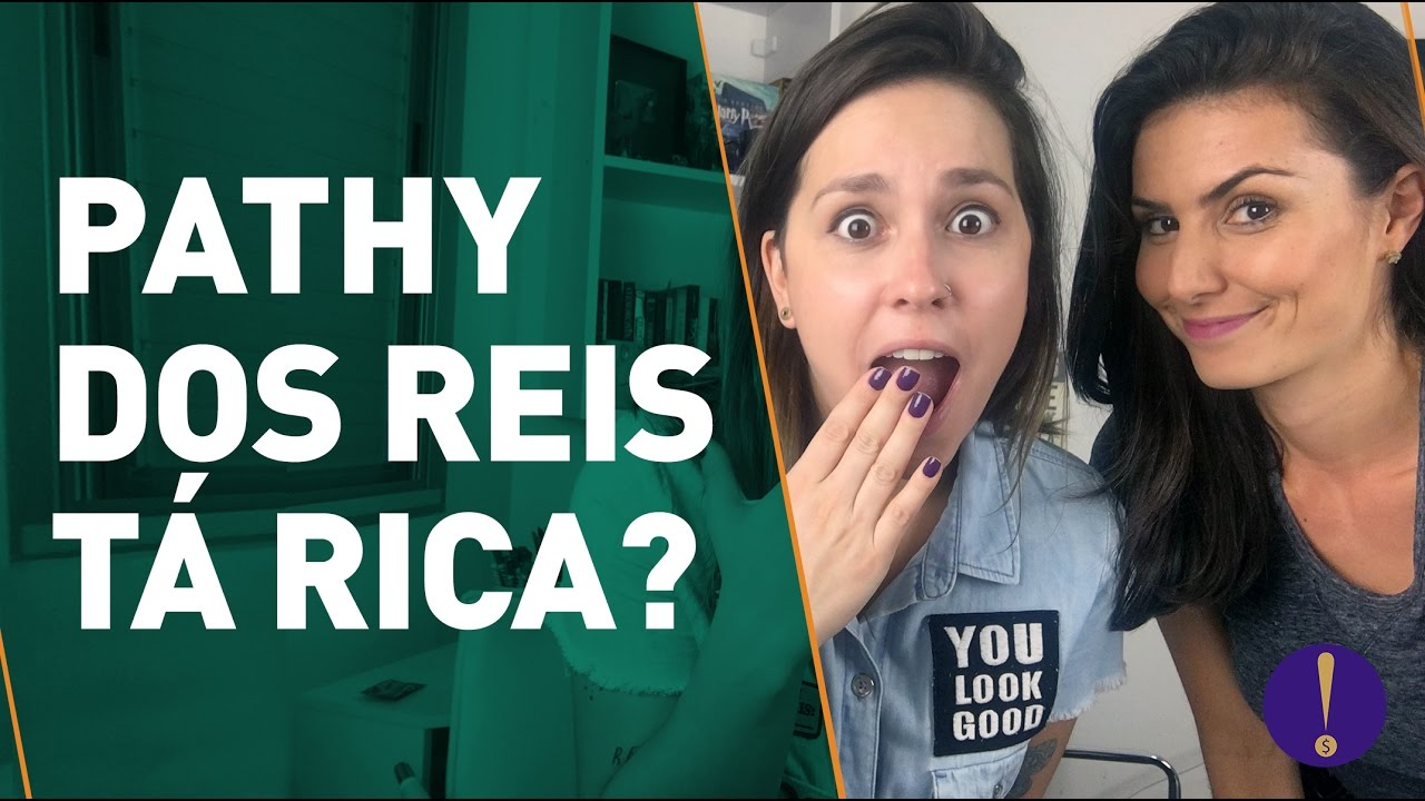 DINHEIRO DE YOUTUBER| Pathy dos Reis tá RYCA? (alguém traz meu Rivotril)