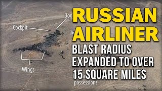 RUSSIAN AIRLINER BLAST RADIUS EXPANDED TO OVER 15 SQUARE MILES