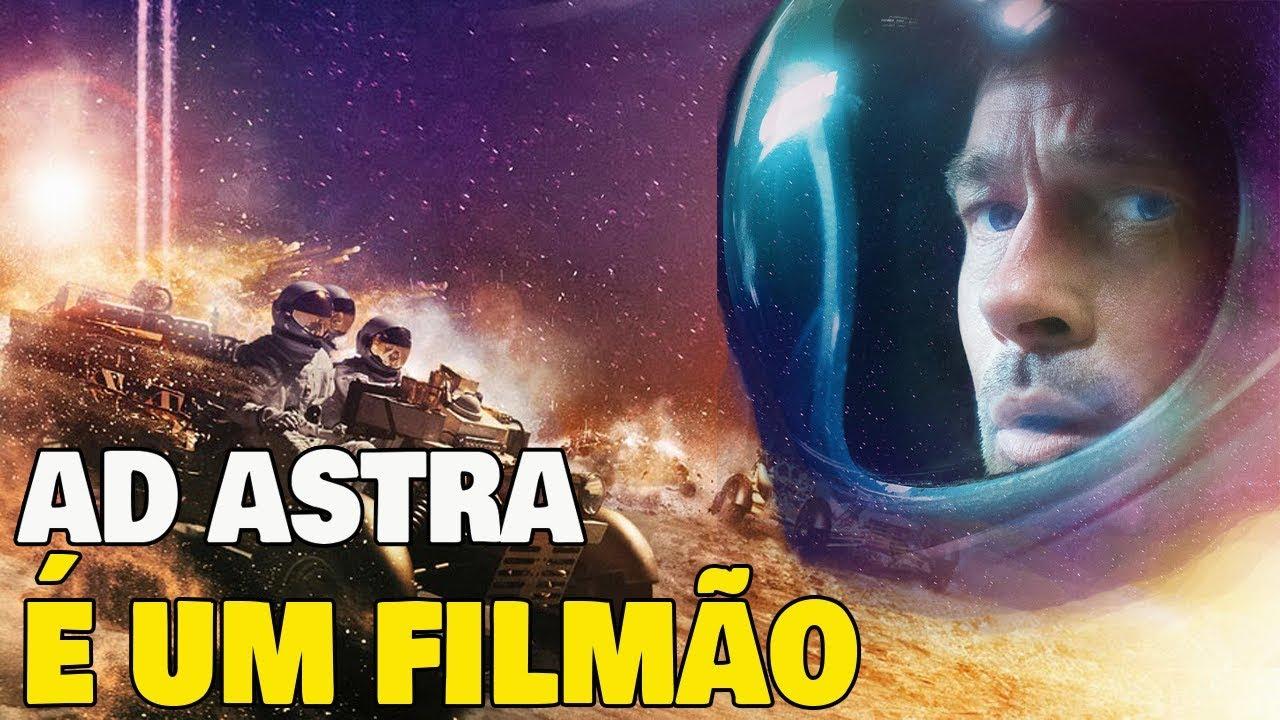 AD ASTRA: RUMO ÀS ESTRELAS É UM FILMÃO! | CRÍTICA