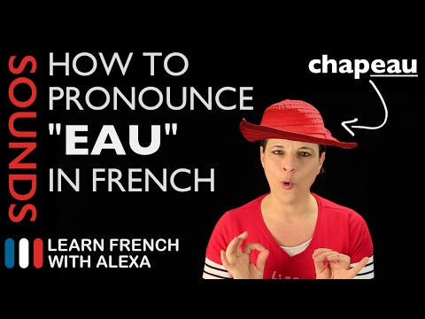 "How to pronounce ""EAU"" sound in French (Learn French With Alexa)"