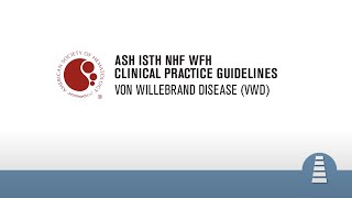 Diagnosis   ASH Clinical Practice Guidelines on Von Willebrand Disease (VWD)
