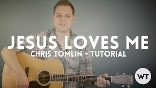 Jesus Loves Me - Chris Tomlin - Tutorial