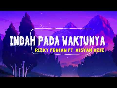 Rizky Febian - Indah Pada Waktunya Ft Aisyah Aziz (Video Lirik)