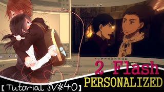 【Tutorial SV#40】2 Flash personalized