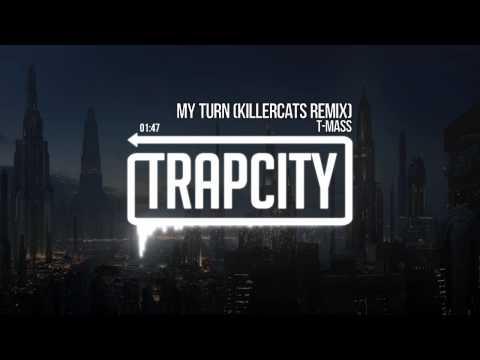 T-Mass - My Turn (Killercats Remix)