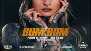 Bum Bum - Paddy El Varon Ft Ken D King