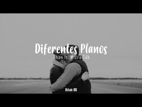 Khan ft. Micro TDH - Diferentes planos [Letra]
