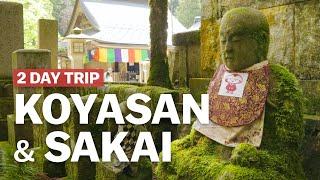 2 Day Trip to Koyasan and Sakai | japan-guide.com