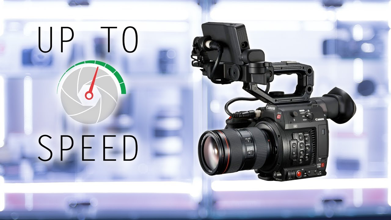 Canon C200 - Up to Speed