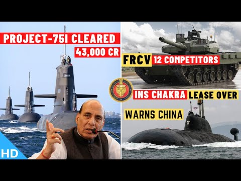 Indian Defence Updates : Project 75I Cleared,12 FRCV Competitors,30 MQ-9 Clearance,Chakra Lease Over