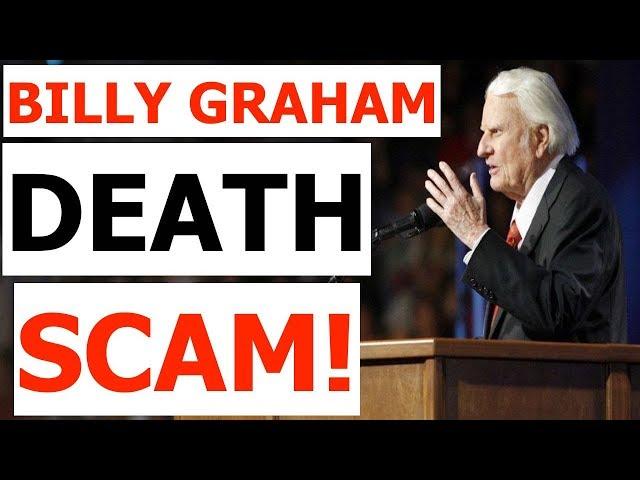 BILLY GRAHAM DEATH SCAM - BEWARE!