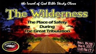 "IOG - ""The Wilderness: The Place of Safety During The Great Tribulation"" 2017"