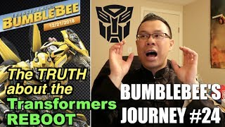 The TRUTH about the Transformers REBOOT - [BUMBLEBEE'S JOURNEY #24]