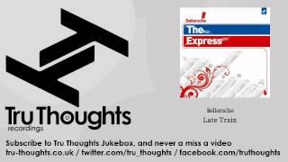 Belleruche - Late Train - Tru Thoughts Jukebox