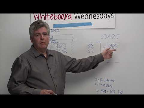 Whiteboard Wednesdays - The Advantages and Trade-offs of HBM2 and GDDR6