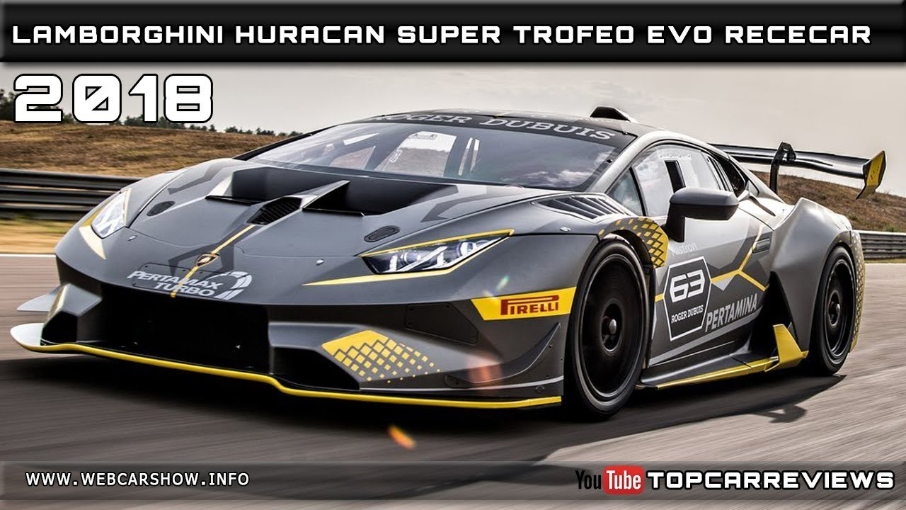 2018 lamborghini huracan super trofeo evo rececar review rendered