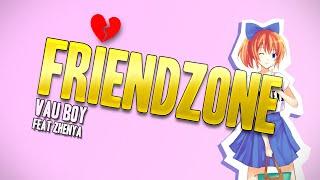 Vau Boy - Friendzone (ft. Zhenya)