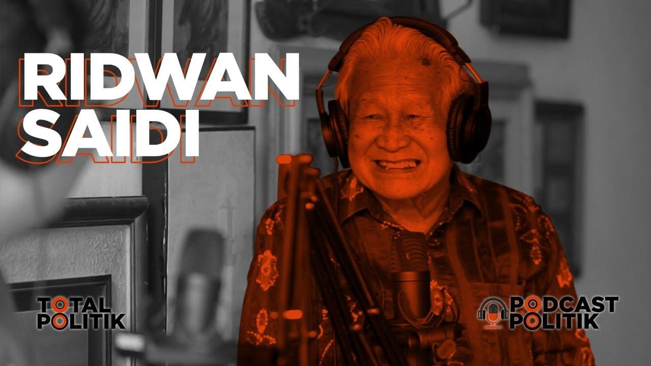 Podcast Politik #11 Ridwan Saidi, Temannya Beliau Masuk Buku Sejarah Semua