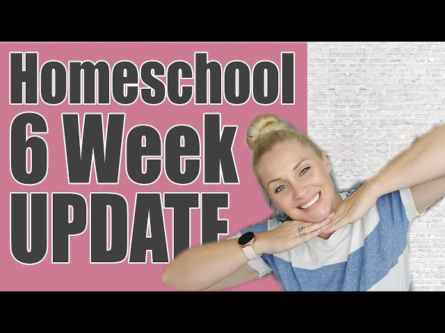 HOMESCHOOL 6 WEEK UPDATE | Progress Report and Check-In for our 2020-2021 School Year