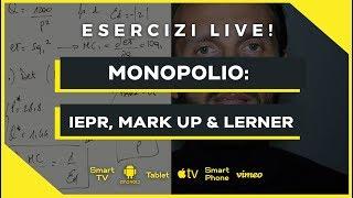 IEPR, Mark Up e Indice di Lerner | Microeconomia (Economia Politica) | Esercizio