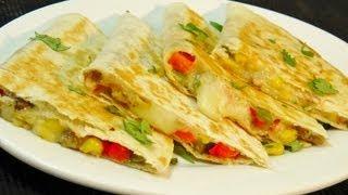 Vegetable Quesadilla - Easy Mexican Recipe