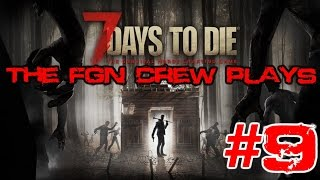 Repeat youtube video The FGN Crew Plays: 7 Days to Die #9 - Hospital Craze (PC)