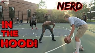 getlinkyoutube.com-Nerd Plays Basketball In The HOOD!
