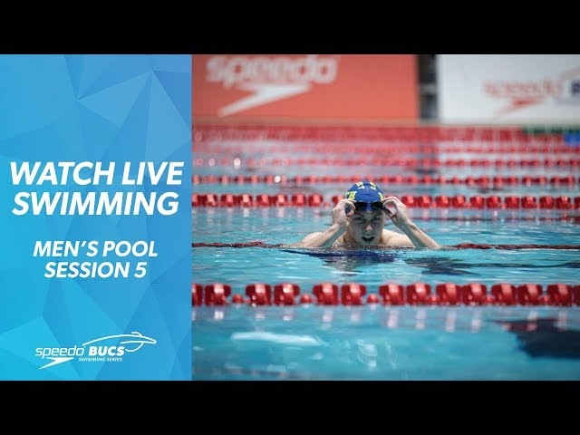 Speedo & BUCS Short Course Swimming 2019 | Session 5 - Men's Heats