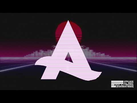 Afrojack - All Night (feat. Ally Brooke) [Dubvision Remix]