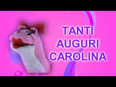 Tanti Auguri Carolina Youtube