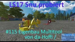 LS17 | Snu probiert | #115 Eigenbau Multitool von da-Hoffi / Team ModdingWelt